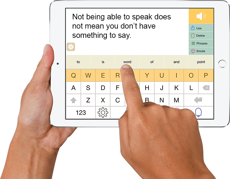 "Photo of close up with hands holding and typing in an AAC app for an iPad, with a message that reads, ""Not being able to speak does not mean you don't have something to say."""